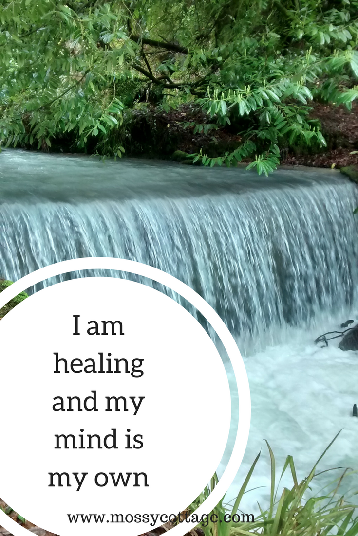I am healing and my mind is my own